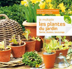 TERRE VIVANTE - je multiplie les plantes au jardin - Livre De Jardin