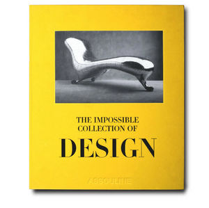 EDITIONS ASSOULINE - the impossible collection of design - Fine Art Book