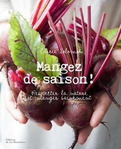 EDITIONS DE LA MARTINIERE - mangez de saison  - Rezeptbuch